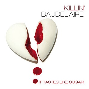 Killin' Baudelaire - It Tastes Like Sugar 3 - fanzine