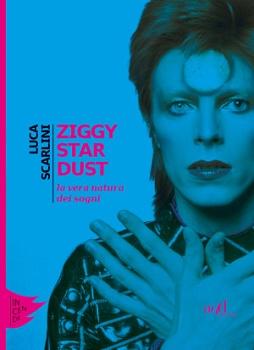 Luca Scarlini - Ziggy Stardust La Vera Natura dei Sogni 3 - fanzine