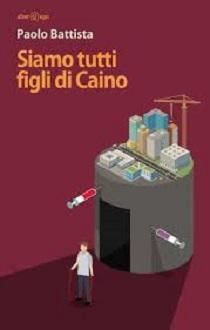 Paolo Battista - Siamo tutti figli di Caino 1 - fanzine