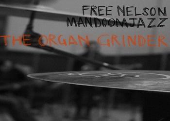Free Nelson Mandoomjazz - The Organ Grinder 1 - fanzine