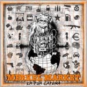 Merkel Market - La Tua Catena 1 - fanzine