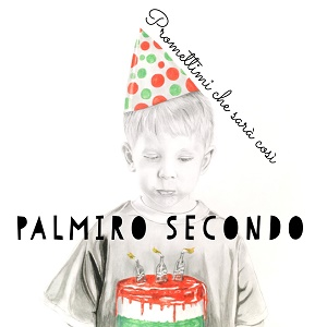 Palmiro Secondo - Promettimi Che Sarà Così 5 - fanzine
