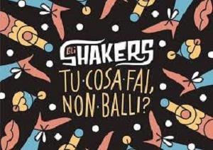 Gli Shakers - Tu cosa fai, non balli? 6 - fanzine